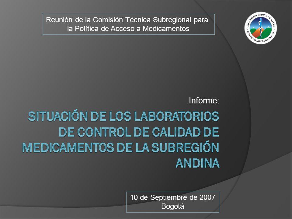 Informe: Reunión de la Comisión Técnica Subregional para la Política de Acceso a Medicamentos 10 de Septiembre de 2007 Bogotá