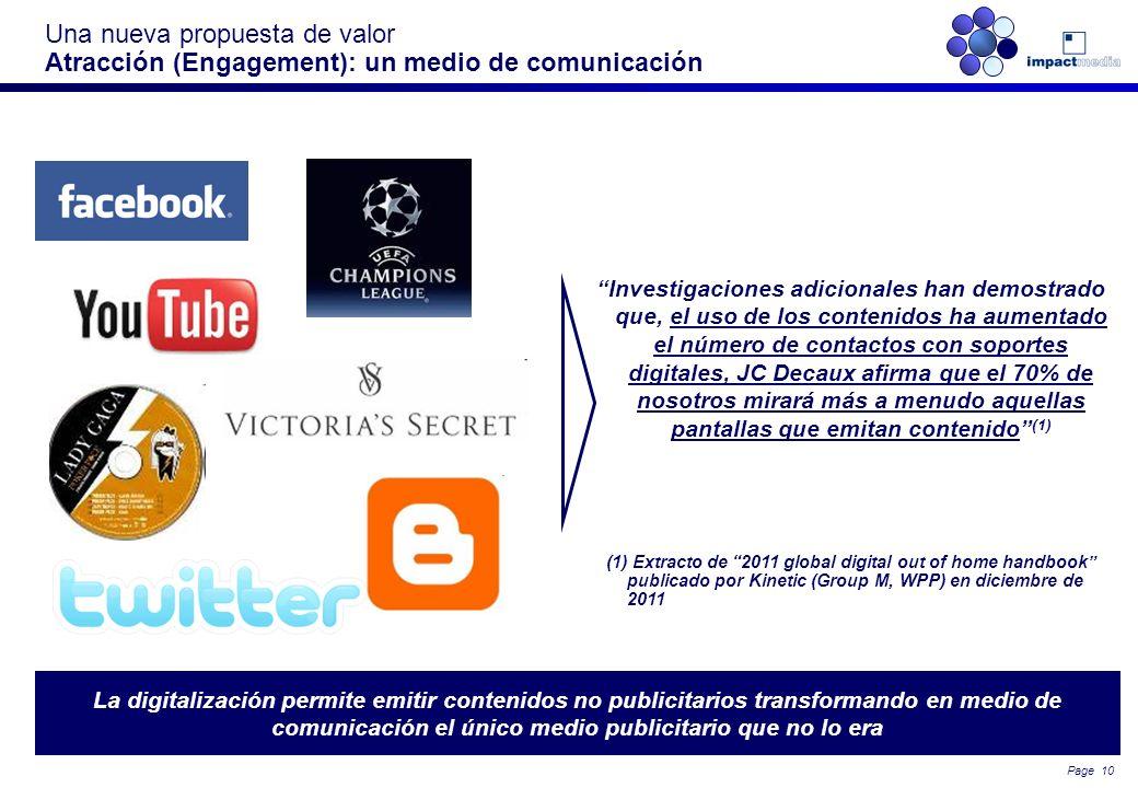 Page 9 Una nueva propuesta de valor Estamos on-line: Inmediatez Campañas con datos en tiempo real