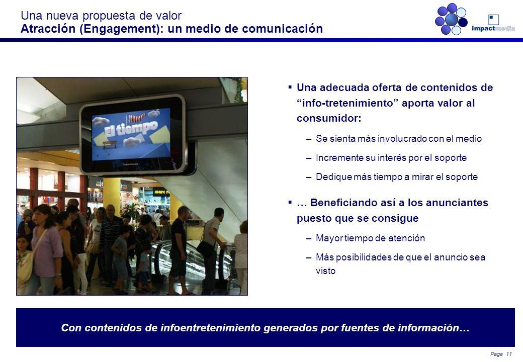 Page 10 Una nueva propuesta de valor Atracción (Engagement): un medio de comunicación La digitalización permite emitir contenidos no publicitarios tra