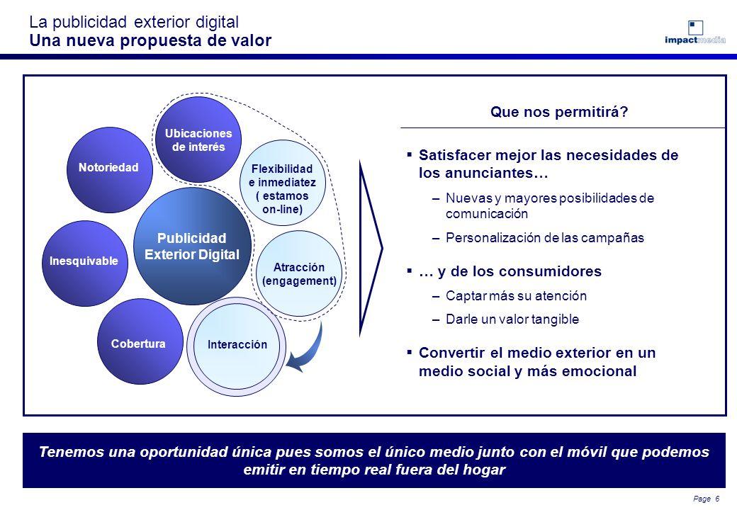 Page 5 La digitalización, un motor de cambios Impacto de la digitalización en los medios de publicidad El medio exterior es el único medio convenciona