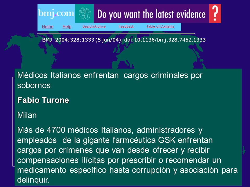 HomeHelp Search/ArchiveFeedbackTable of Contents News Italian doctors face criminal allegations over bribes Fabio Turone Milano. More than 4.700 Itali