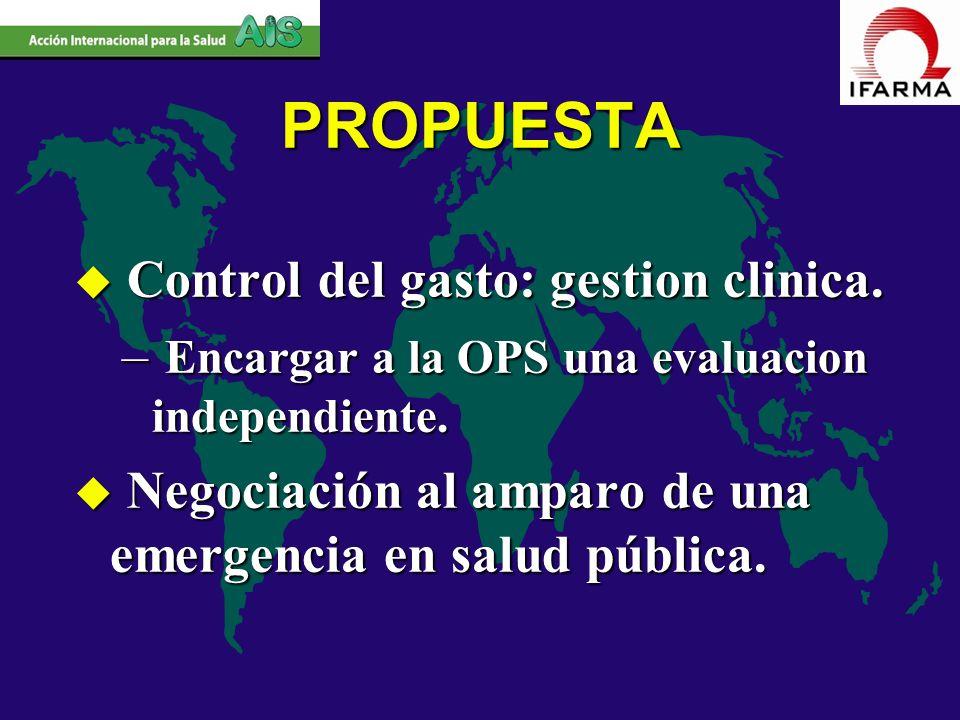 u Control del gasto: gestion clinica. – Encargar a la OPS una evaluacion independiente. u Negociación al amparo de una emergencia en salud pública. PR