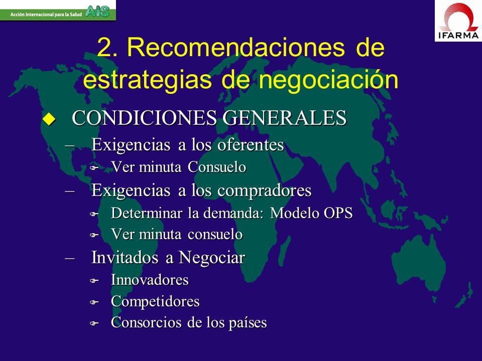 2. Recomendaciones de estrategias de negociación u CONDICIONES GENERALES –Exigencias a los oferentes F Ver minuta Consuelo –Exigencias a los comprador