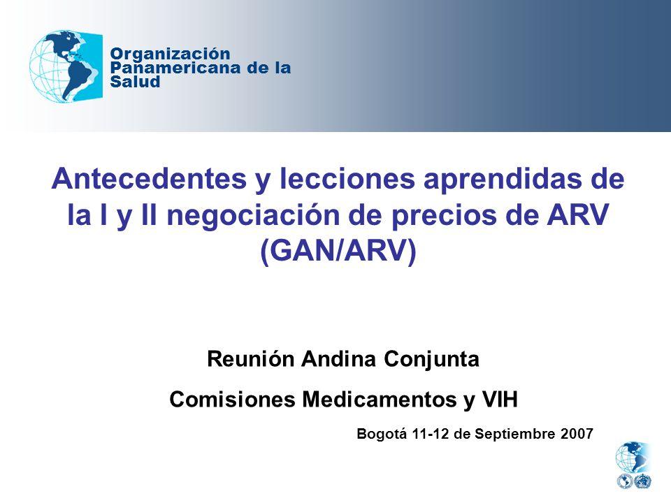 Antecedentes y lecciones aprendidas de la I y II negociación de precios de ARV (GAN/ARV) Organización Panamericana de la Salud Bogotá 11-12 de Septiem