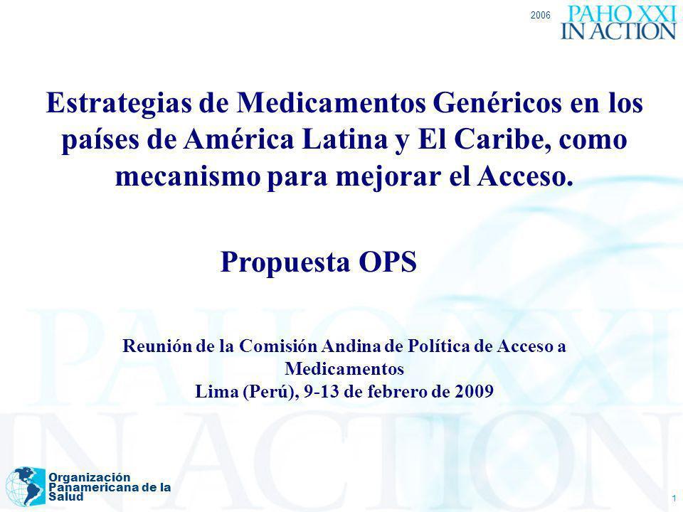 2006 Organización Panamericana de la Salud 1 Estrategias de Medicamentos Genéricos en los países de América Latina y El Caribe, como mecanismo para me