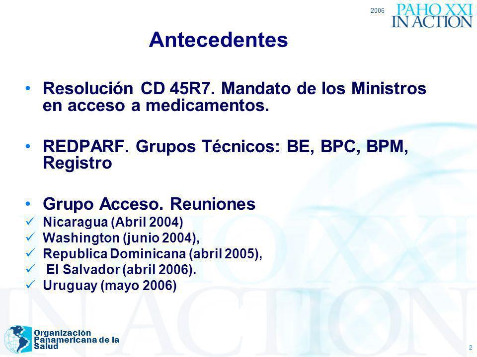 2006 Organización Panamericana de la Salud 2 Antecedentes Resolución CD 45R7. Mandato de los Ministros en acceso a medicamentos. REDPARF. Grupos Técni