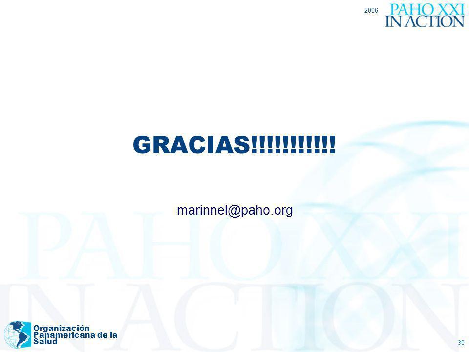 2006 Organización Panamericana de la Salud 30 GRACIAS!!!!!!!!!!! marinnel@paho.org