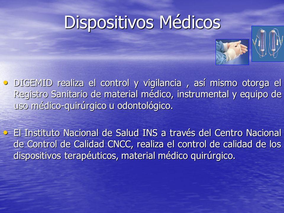DIGEMID realiza el control y vigilancia, así mismo otorga el Registro Sanitario de material médico, instrumental y equipo de uso médico-quirúrgico u o