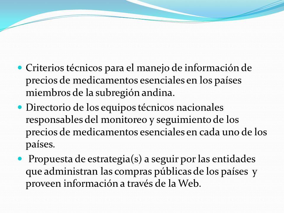 Criterios técnicos para el manejo de información de precios de medicamentos esenciales en los países miembros de la subregión andina.