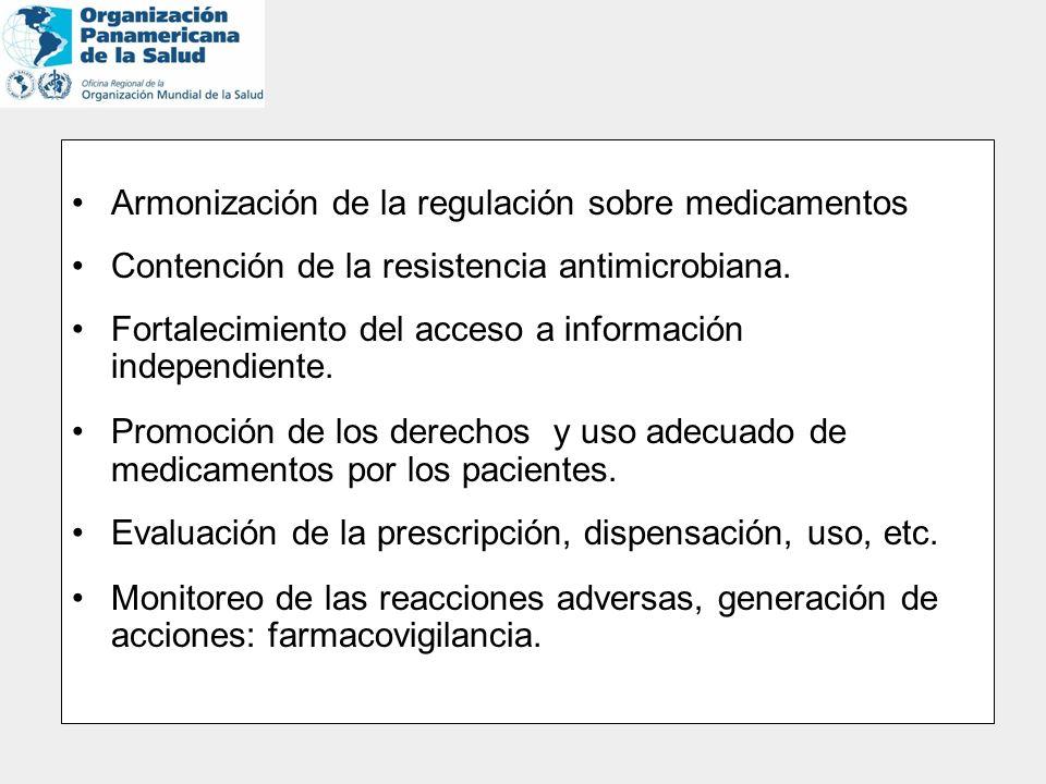 Armonización de la regulación sobre medicamentos Contención de la resistencia antimicrobiana. Fortalecimiento del acceso a información independiente.