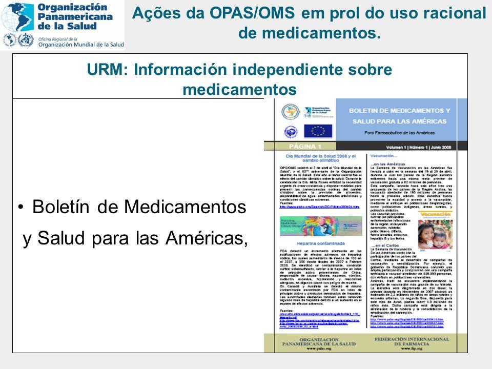 URM: Información independiente sobre medicamentos Boletín de Medicamentos y Salud para las Américas, Ações da OPAS/OMS em prol do uso racional de medi