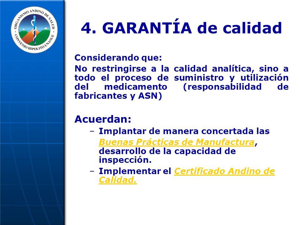4. GARANTÍA de calidad Considerando que: No restringirse a la calidad analítica, sino a todo el proceso de suministro y utilización del medicamento (r