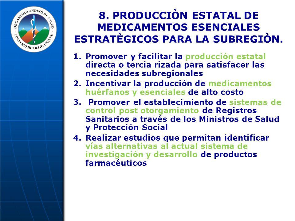 8. PRODUCCIÒN ESTATAL DE MEDICAMENTOS ESENCIALES ESTRATÈGICOS PARA LA SUBREGIÒN.