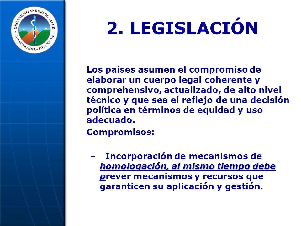 2. LEGISLACIÓN Los países asumen el compromiso de elaborar un cuerpo legal coherente y comprehensivo, actualizado, de alto nivel técnico y que sea el