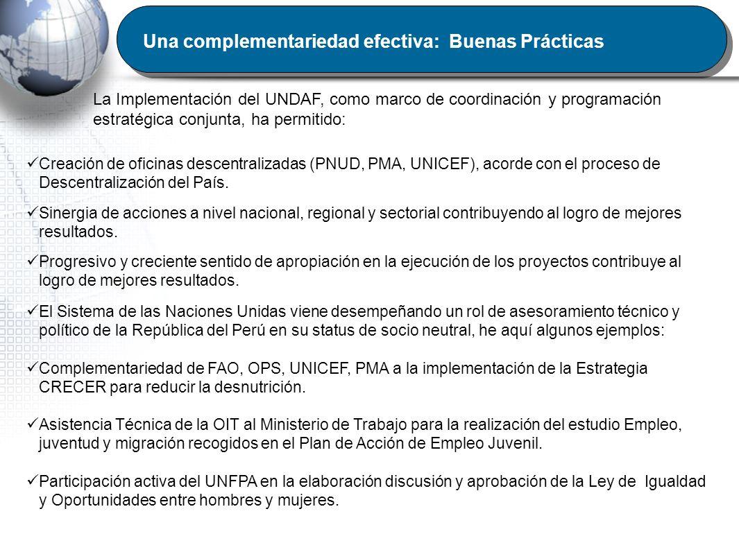 Una complementariedad efectiva: Buenas Prácticas La Implementación del UNDAF, como marco de coordinación y programación estratégica conjunta, ha permi