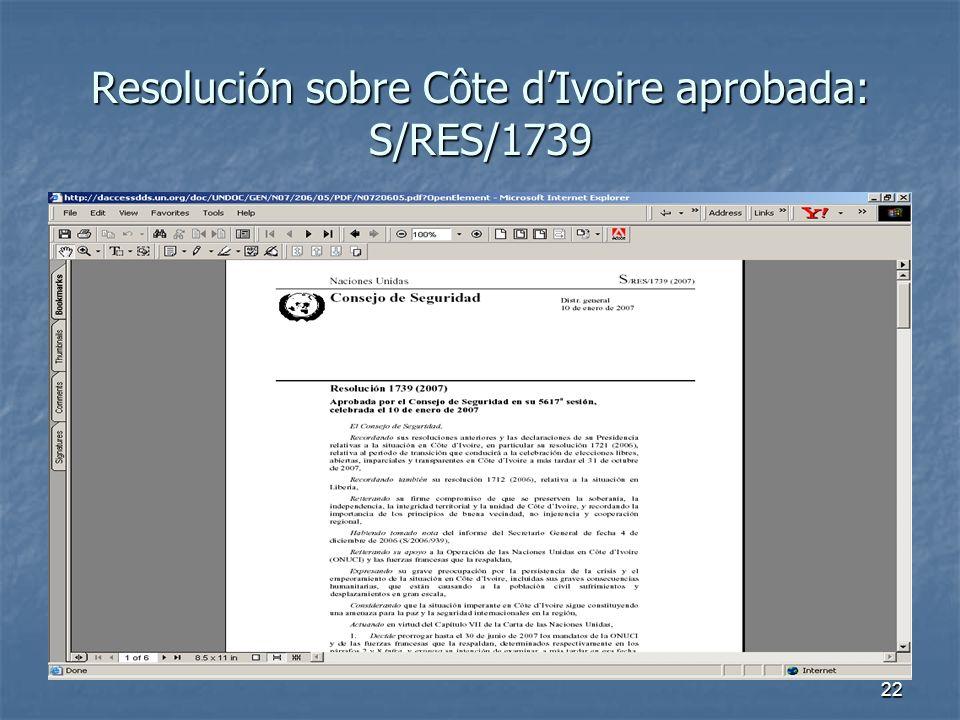 22 Resolución sobre Côte dIvoire aprobada: S/RES/1739