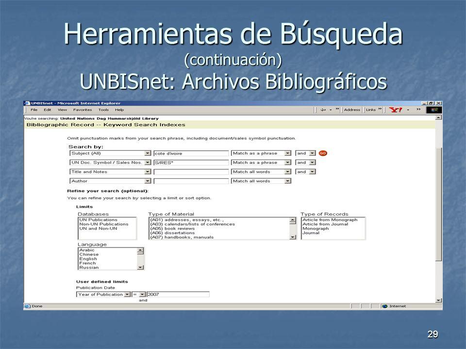 29 Herramientas de Búsqueda (continuación) UNBISnet: Archivos Bibliográficos