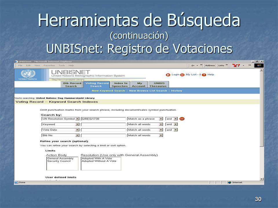 30 Herramientas de Búsqueda (continuación) UNBISnet: Registro de Votaciones