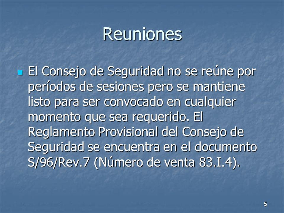 5 Reuniones El Consejo de Seguridad no se reúne por períodos de sesiones pero se mantiene listo para ser convocado en cualquier momento que sea requerido.