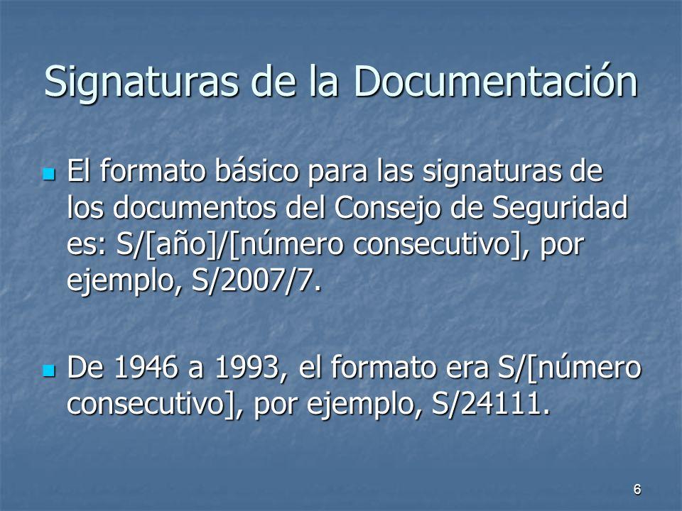 17 Proyecto de resolución El proyecto de resolución lleva la signatura S/[año]/[número consecutivo], por ejemplo, S/2007/8, proyecto de resolución sobre Côte dIvoire.
