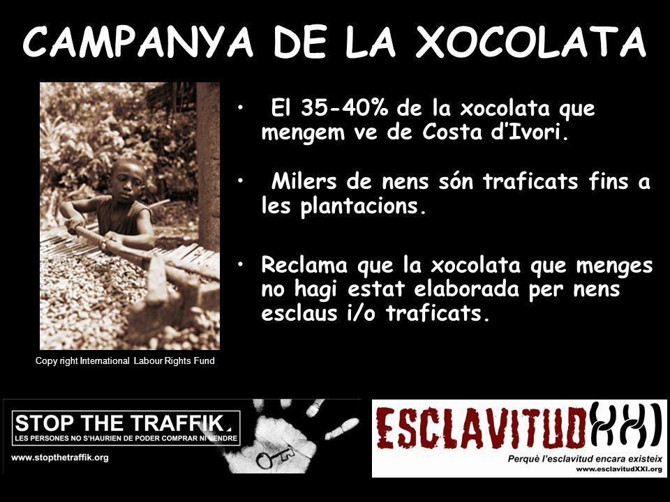 CAMPANYA DE LA XOCOLATA El 35-40% de la xocolata que mengem ve de Costa dIvori.