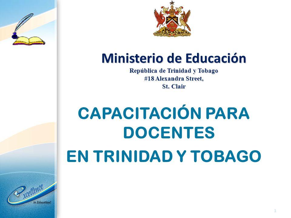 Ministerio de Educación República de Trinidad y Tobago #18 Alexandra Street, St. Clair Ministerio de Educación República de Trinidad y Tobago #18 Alex