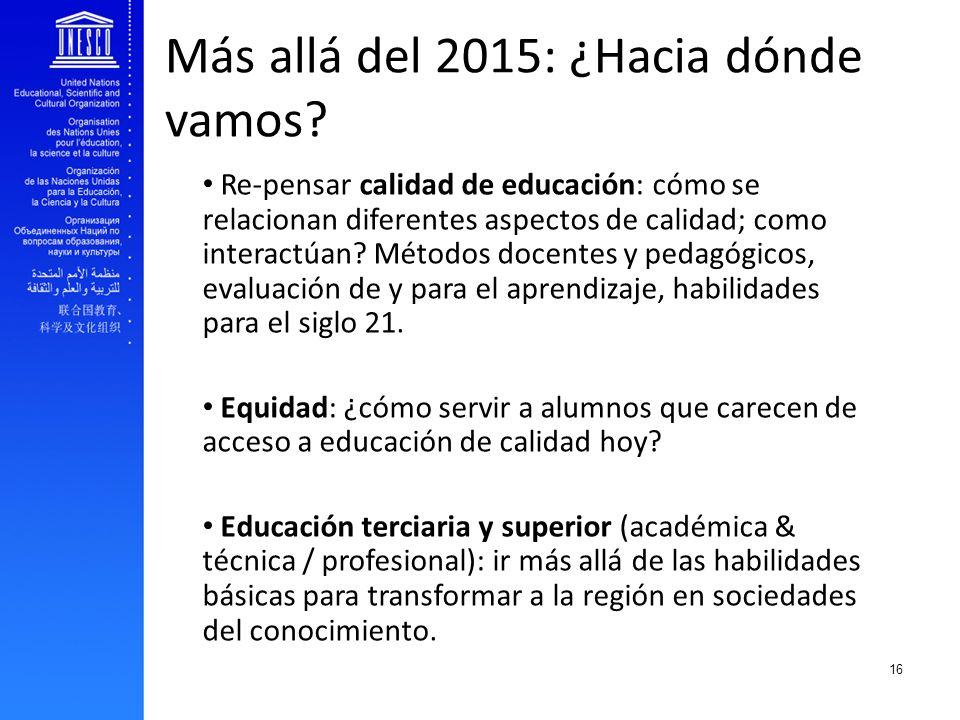EFA and youth transition to work Más allá del 2015: ¿Hacia dónde vamos? Re-pensar calidad de educación: cómo se relacionan diferentes aspectos de cali
