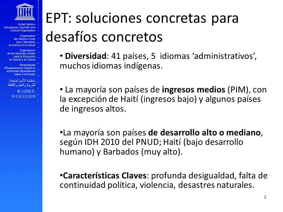 EFA and youth transition to work EPT: soluciones concretas para desafíos concretos Diversidad: 41 países, 5 idiomas administrativos, muchos idiomas in