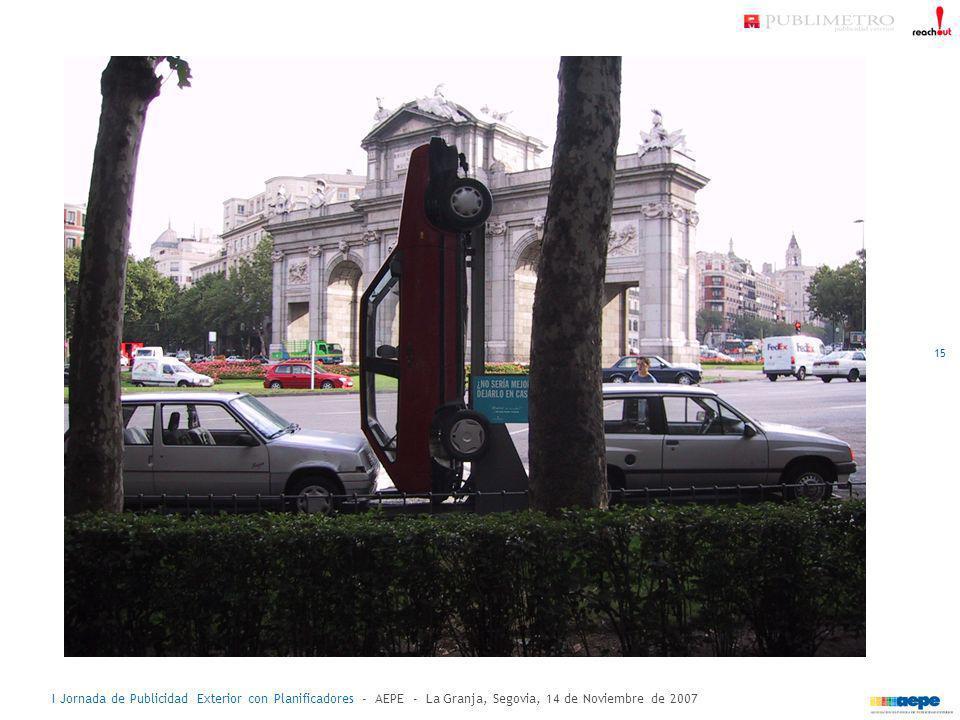 I Jornada de Publicidad Exterior con Planificadores - AEPE - La Granja, Segovia, 14 de Noviembre de 2007 15