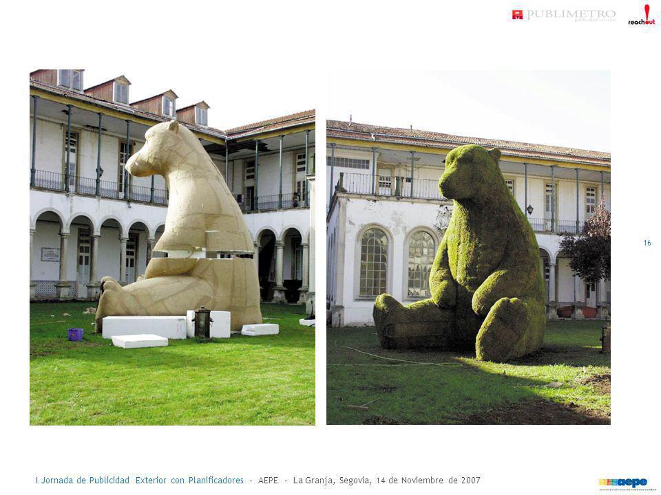 I Jornada de Publicidad Exterior con Planificadores - AEPE - La Granja, Segovia, 14 de Noviembre de 2007 16