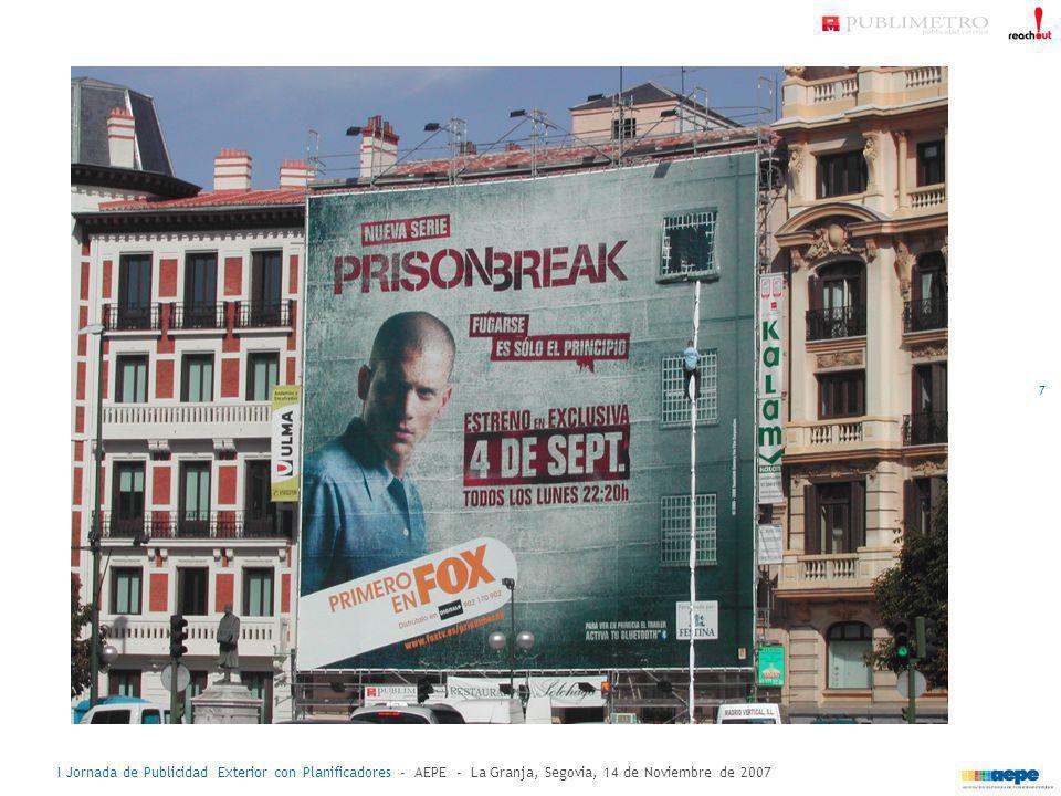 I Jornada de Publicidad Exterior con Planificadores - AEPE - La Granja, Segovia, 14 de Noviembre de 2007 18