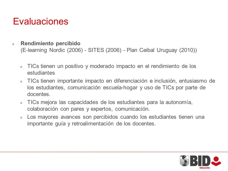 Evaluaciones Rendimiento percibido (E-learning Nordic (2006) - SITES (2006) - Plan Ceibal Uruguay (2010)) TICs tienen un positivo y moderado impacto e