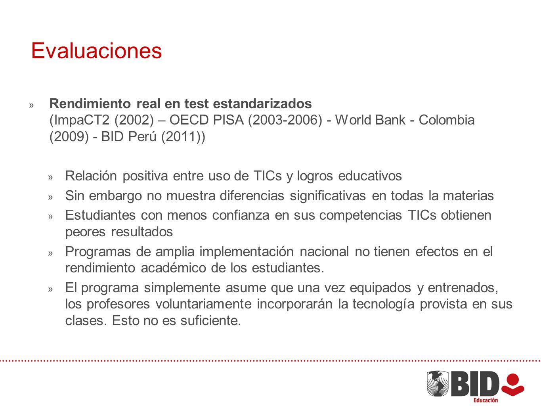 Evaluaciones Rendimiento real en test estandarizados (ImpaCT2 (2002) – OECD PISA (2003-2006) - World Bank - Colombia (2009) - BID Perú (2011)) Relació