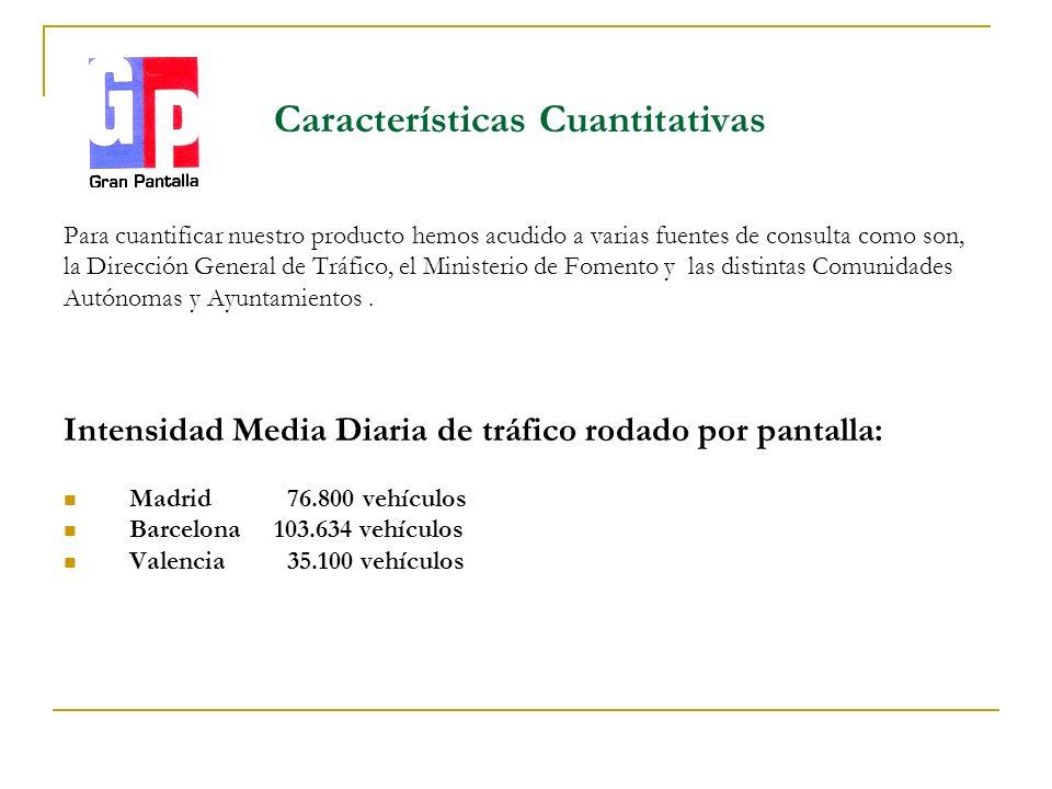 Características Cuantitativas Para cuantificar nuestro producto hemos acudido a varias fuentes de consulta como son, la Dirección General de Tráfico, el Ministerio de Fomento y las distintas Comunidades Autónomas y Ayuntamientos.