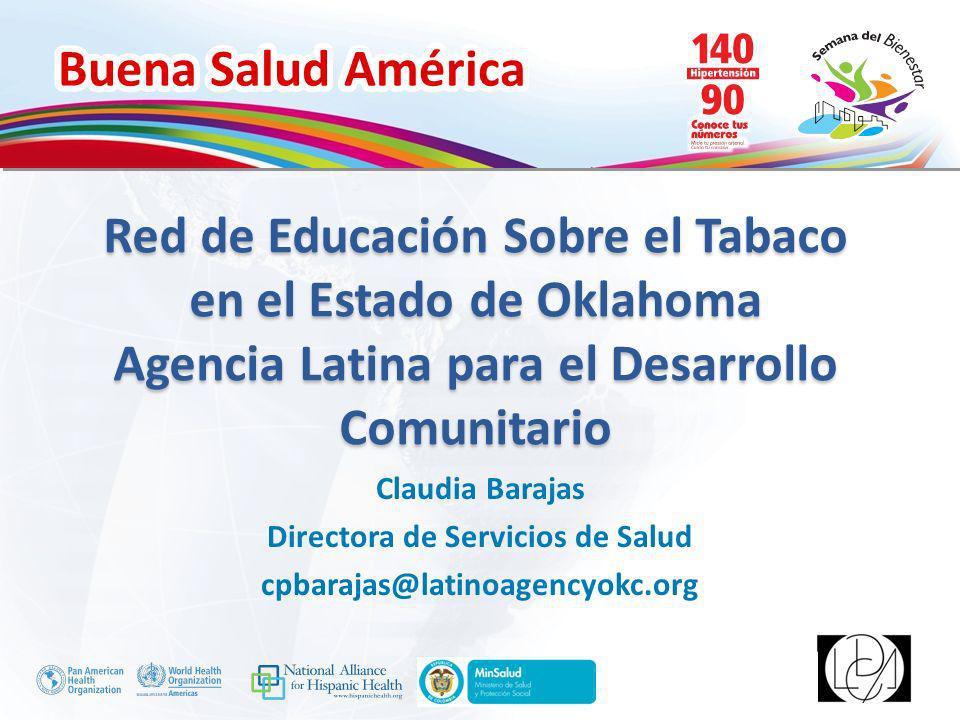 Buena Salud América Inserte su logo Red de Educación Sobre el Tabaco en el Estado de Oklahoma Agencia Latina para el Desarrollo Comunitario Claudia Ba