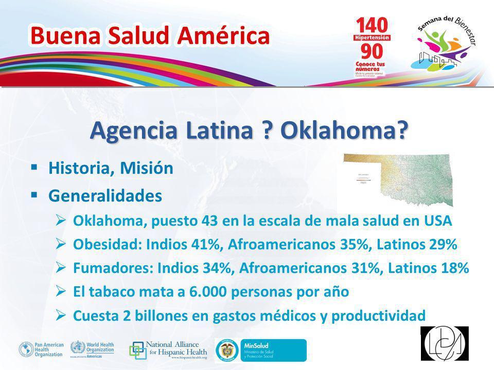 Buena Salud América Inserte su logo Agencia Latina ? Oklahoma? Historia, Misión Generalidades Oklahoma, puesto 43 en la escala de mala salud en USA Ob