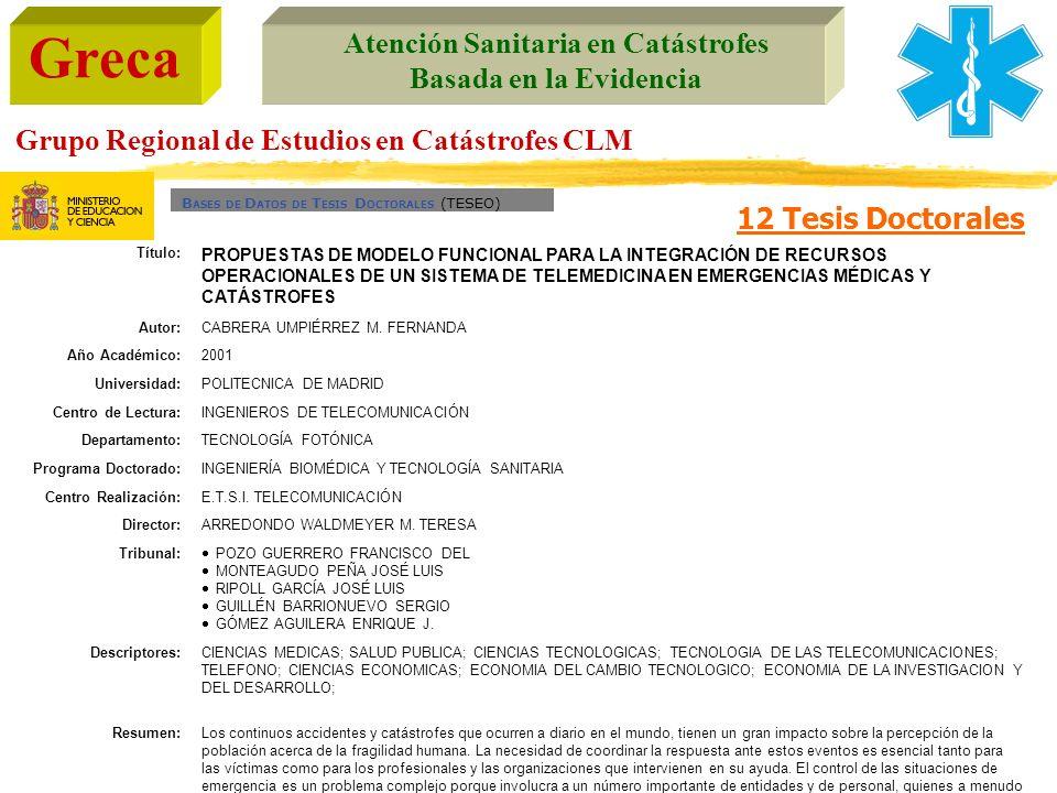 Greca Atención Sanitaria en Catástrofes Basada en la Evidencia Grupo Regional de Estudios en Catástrofes CLM 12 Tesis Doctorales B ASES DE D ATOS DE T