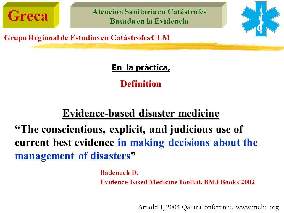 Greca Atención Sanitaria en Catástrofes Basada en la Evidencia Grupo Regional de Estudios en Catástrofes CLM En la práctica,Definition Evidence-based