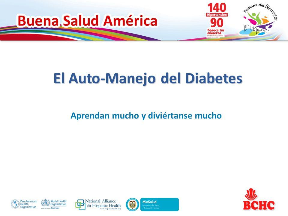Buena Salud América Aprendan mucho y diviértanse mucho El Auto-Manejo del Diabetes