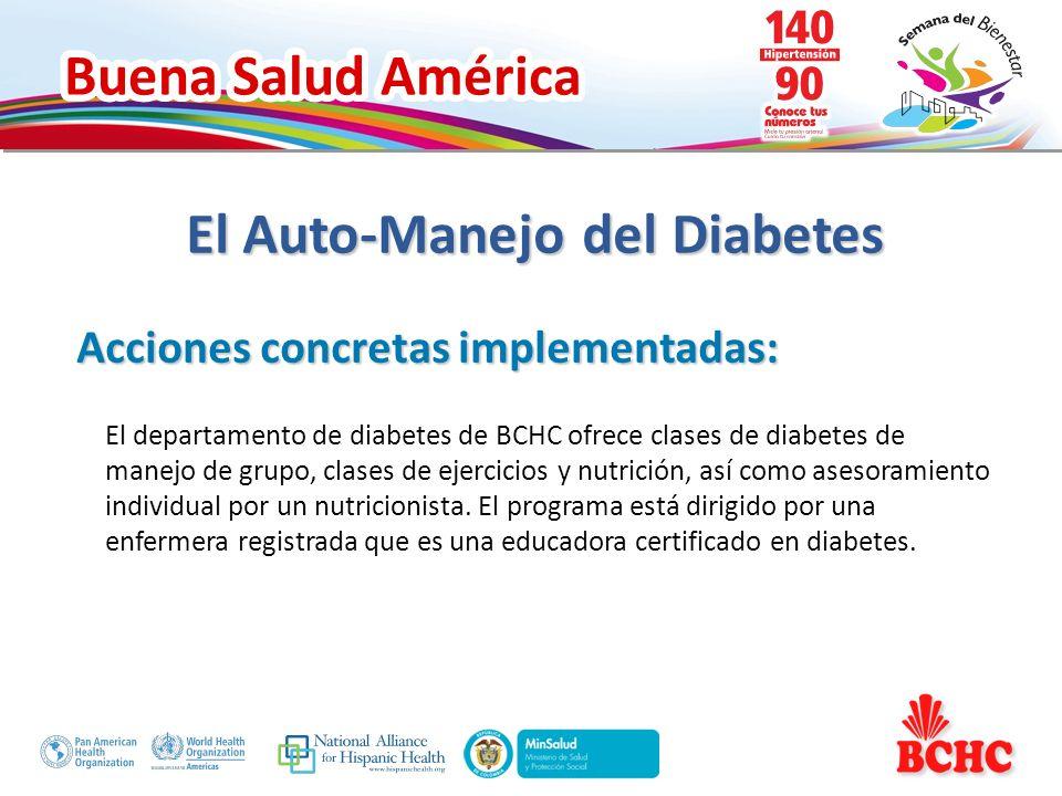 Buena Salud América Acciones concretas implementadas: El departamento de diabetes de BCHC ofrece clases de diabetes de manejo de grupo, clases de ejer