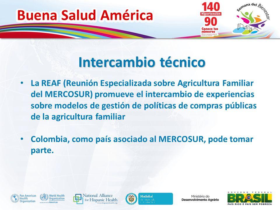 Buena Salud América Inserte su logo La REAF (Reunión Especializada sobre Agricultura Familiar del MERCOSUR) promueve el intercambio de experiencias so
