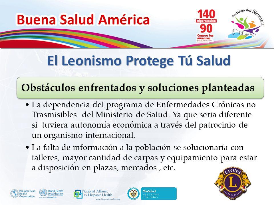 Buena Salud América Inserte su logo Obstáculos enfrentados y soluciones planteadas La dependencia del programa de Enfermedades Crónicas no Trasmisible