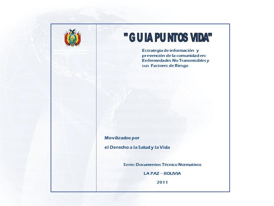 ESTADO PLURINACIONAL DE BOLIVIA MINISTERIO DE SALUD Y DEPORTES Estrategia de información y prevención de la comunidad en: Enfermedades No Transmisible