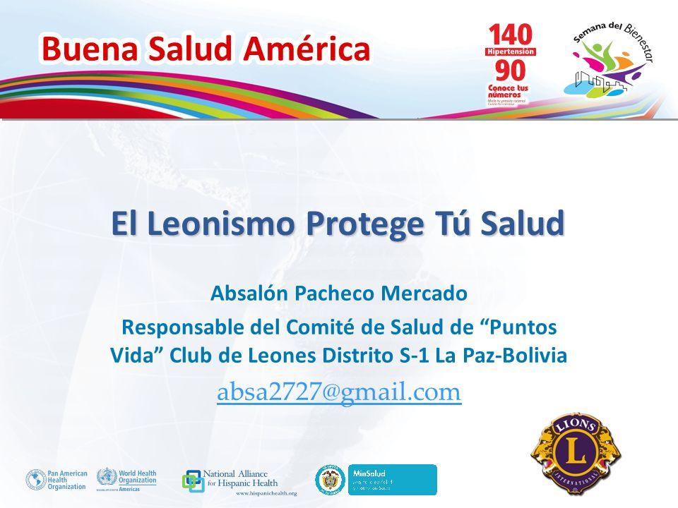 Buena Salud América Inserte su logo El Leonismo Protege Tú Salud Absalón Pacheco Mercado Responsable del Comité de Salud de Puntos Vida Club de Leones
