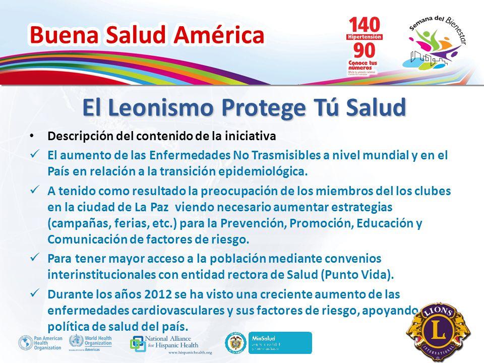 Buena Salud América Inserte su logo El Leonismo Protege Tú Salud Descripción del contenido de la iniciativa El aumento de las Enfermedades No Trasmisi