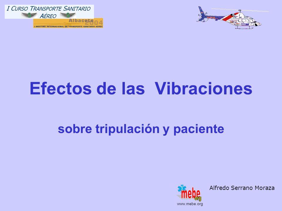 www.mebe.org Efectos de las Vibraciones sobre tripulación y paciente Alfredo Serrano Moraza www.mebe.org