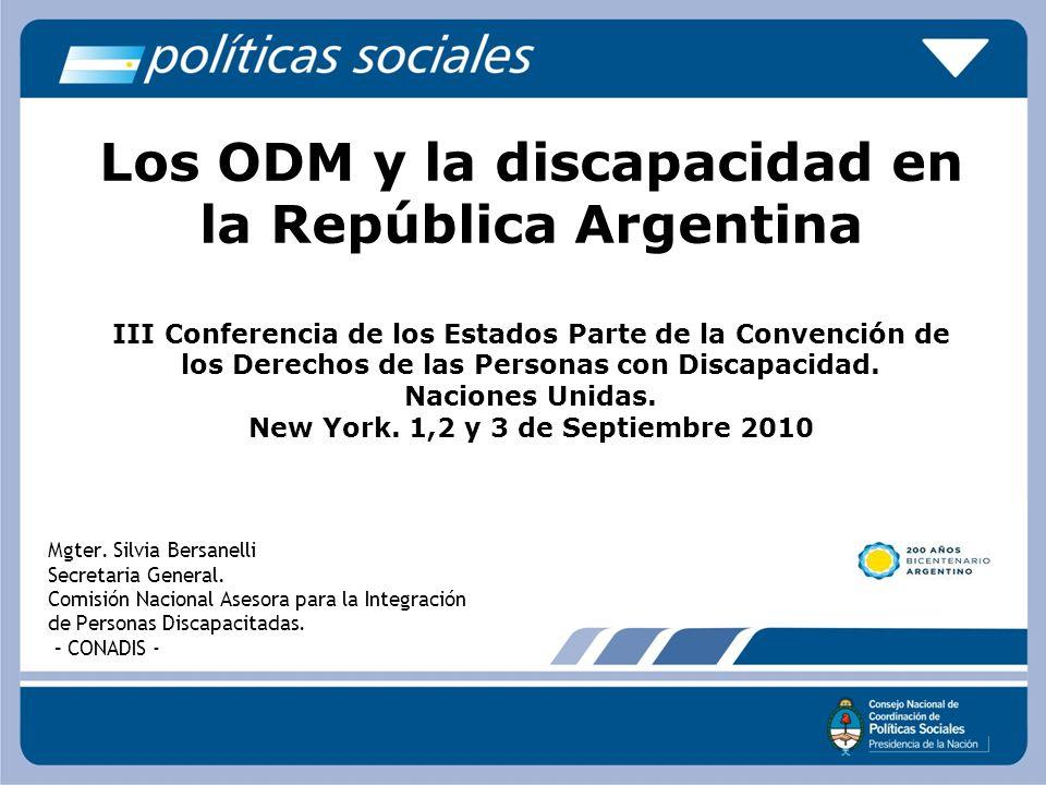 Los ODM y la discapacidad en la República Argentina III Conferencia de los Estados Parte de la Convención de los Derechos de las Personas con Discapac