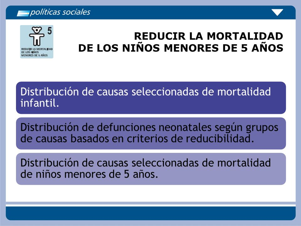 REDUCIR LA MORTALIDAD DE LOS NIÑOS MENORES DE 5 AÑOS Distribución de causas seleccionadas de mortalidad infantil. Distribución de defunciones neonatal
