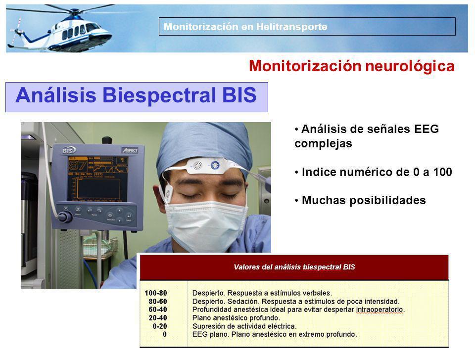 Monitorización en Helitransporte Monitorización circulatoria y hemodinámica Vigilancia clínica Valoración evolutiva Otros PVC, TA invasiva, etc. ECG c