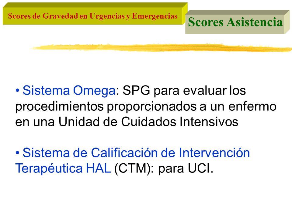 Scores de Gravedad en Urgencias y Emergencias Scores Asistencia Sistema Omega: SPG para evaluar los procedimientos proporcionados a un enfermo en una